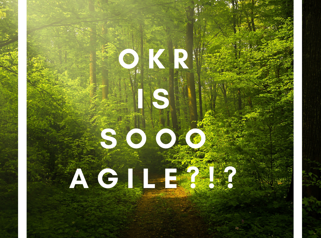 Is OKR an agile framework?