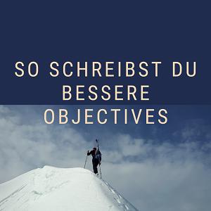 So schreibst du gute Objectives (OKR)